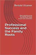 Professional Success and the Family Roots