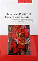The Art and Practice of Family Constellations
